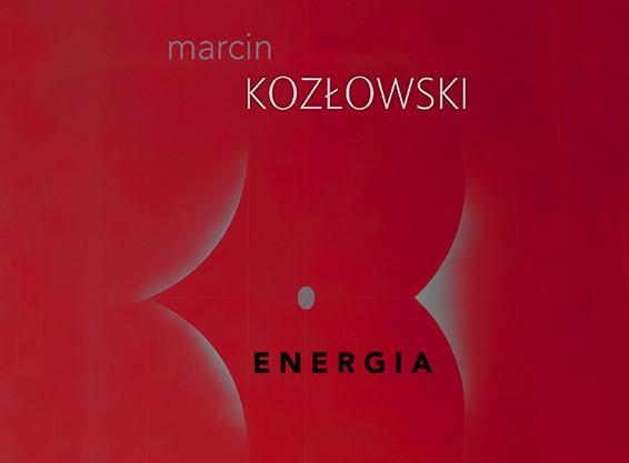 """MARCIN KOZŁOWSKI """"ENERGIA"""". WYSTAWA MALARSTWA"""