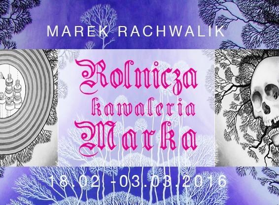 Wystawa malarstwa Marka Rachwalika